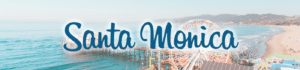 "Blue beach title ""Santa Monica"" written over an image of the Santa Monica Pier ferris wheel and turquoise waves"